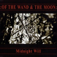 Midnight Will (Remastered) mp3 Album by :Of The Wand & The Moon: