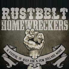 A Fistful Of Ugly For A Few Dollars More mp3 Album by Rustbelt Homewreckers