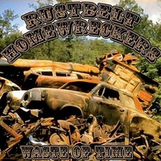 Waste Of Time mp3 Album by Rustbelt Homewreckers
