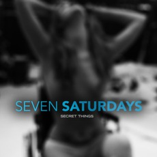 Secret Things by Seven Saturdays
