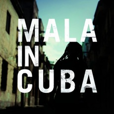 Mala In Cuba mp3 Album by Mala
