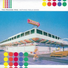 Nothing Feels Good mp3 Album by The Promise Ring