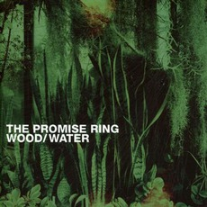 Wood/Water mp3 Album by The Promise Ring