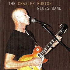 The Charles Burton Blues Band mp3 Album by The Charles Burton Blues Band