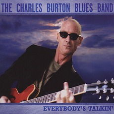 Everybody's Talkin' mp3 Album by The Charles Burton Blues Band