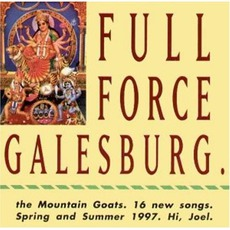 Full Force Galesburg mp3 Album by The Mountain Goats