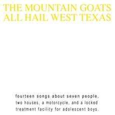 All Hail West Texas by The Mountain Goats