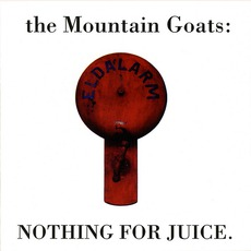 Nothing For Juice mp3 Album by The Mountain Goats