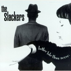 Better Late Than Never mp3 Album by The Slackers
