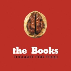 Thought For Food (Re-Issue) by The Books