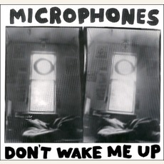 Don't Wake Me Up mp3 Album by The Microphones