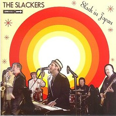 Slack In Japan mp3 Live by The Slackers
