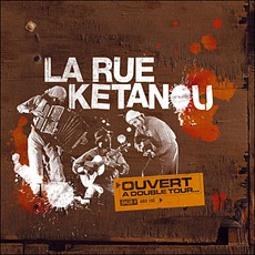 Ouvert À Double Tour mp3 Live by La Rue Kétanou