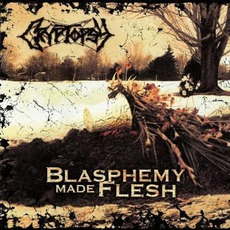 Blasphemy Made Flesh mp3 Album by Cryptopsy