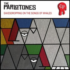 Eavesdropping On The Songs Of Whales by The Parlotones