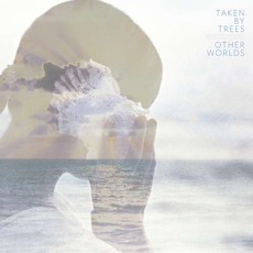 Other Worlds mp3 Album by Taken By Trees