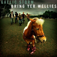 Bring Yer Wellies by Gaelic Storm