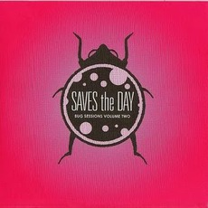 The Bug Sessions, Volume 2 by Saves The Day