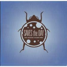 The Bug Sessions, Volume 3 by Saves The Day