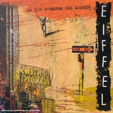 Le 1/4 d'heure Des Ahuris (Limited Edition) mp3 Album by Eiffel