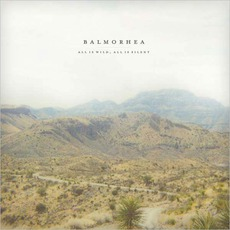 All Is Wild, All Is Silent mp3 Album by Balmorhea