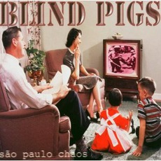São Paulo Chaos mp3 Album by Blind Pigs