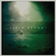 Field Report mp3 Album by Field Report