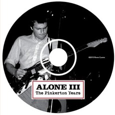 Alone III: The Pinkerton Years by Rivers Cuomo