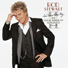 As Time Goes By... The Great American Songbook, Volume II mp3 Album by Rod Stewart