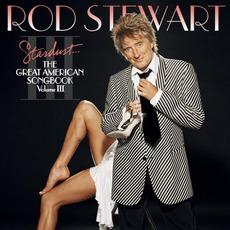 Stardust... The Great American Songbook, Volume III mp3 Album by Rod Stewart