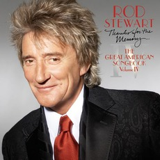 Thanks For The Memory... The Great American Songbook, Volume IV mp3 Album by Rod Stewart