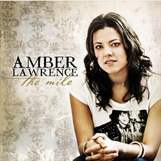 The Mile mp3 Album by Amber Lawrence