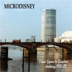 Daunt Square To Elsewhere: Anthology 1982-1988 mp3 Artist Compilation by Microdisney