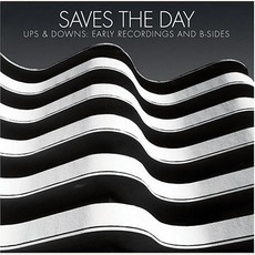 Ups & Downs: Early Recordings And B-Sides mp3 Artist Compilation by Saves The Day