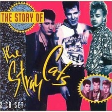 The Story Of The Stray Cats by Stray Cats