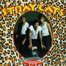 Runaway Boys: A Retrospective '81-'92 mp3 Artist Compilation by Stray Cats
