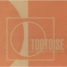 A Digest Compendium Of The Tortoise's World mp3 Artist Compilation by Tortoise