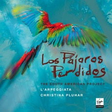 Los Pájaros Perdidos - The South American Projecy by L'Arpeggiata / Christina Pluhar