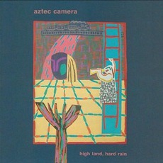 High Land, Hard Rain (Extended Edition) by Aztec Camera