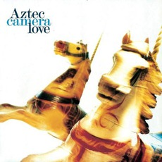 Love (Deluxe Edition) by Aztec Camera