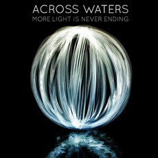 More Light Is Never Ending mp3 Album by Across Waters