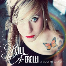 A Modern Scenery mp3 Album by Kill Ferelli