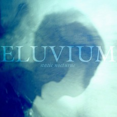 Static Nocturne mp3 Album by Eluvium
