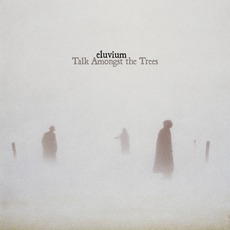 Talk Amongst The Trees mp3 Album by Eluvium