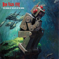 The Sound Of The Life Of The Mind mp3 Album by Ben Folds Five
