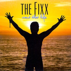 Want That Life by The Fixx