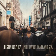 You I Wind Land And Sea mp3 Album by Justin Nozuka