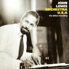 Orchestra U.S.A.: The Debut Recording by John Lewis