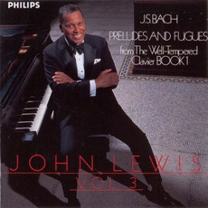 J.S. Bach: Preludes & Fugues, Volume 3 mp3 Album by John Lewis