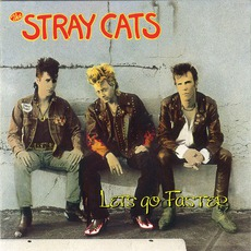 Let's Go Faster mp3 Album by Stray Cats